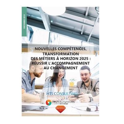 """""""Nouvelles compétences, transformations des métiers à l'horizon 2025 : réussir l'accompagnement au changement"""""""