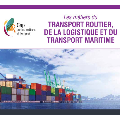 Les métiers du transport routier, de la logistique et du transport maritime
