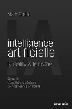 """Conseil lecture : lisez l'ebook """"Intelligence artificielle : la réalité & le mythe"""""""