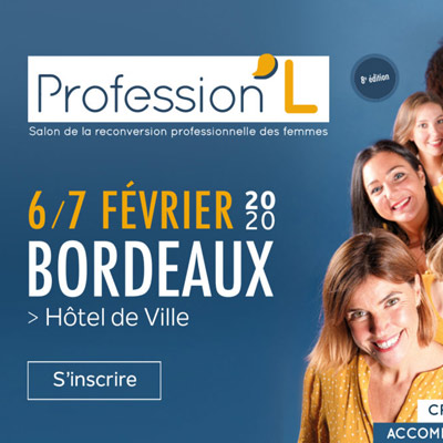 Profession'L, le salon de la reconversion professionnelle au féminin à Bordeaux